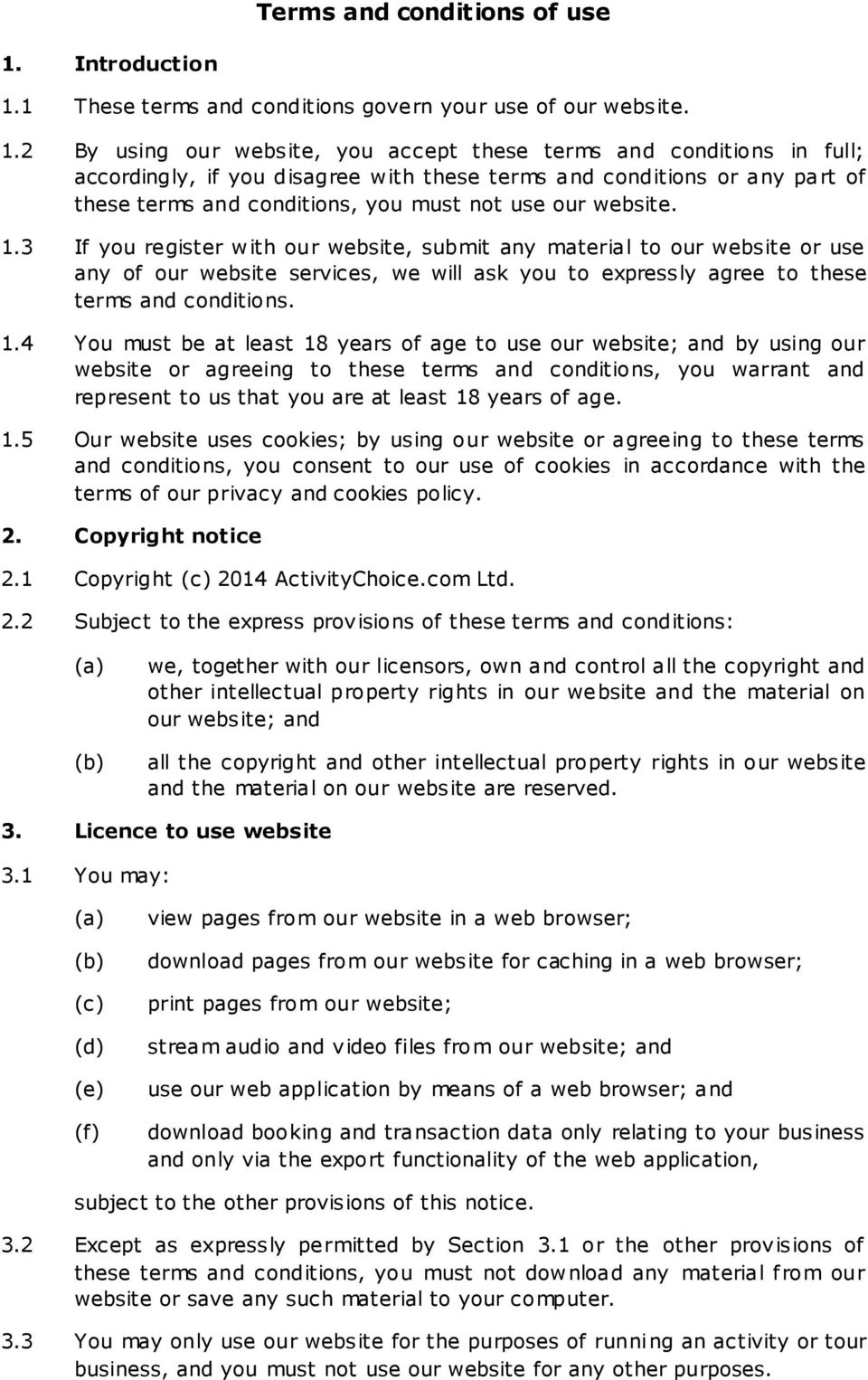 1 These terms and conditions govern your use of our website. 1.