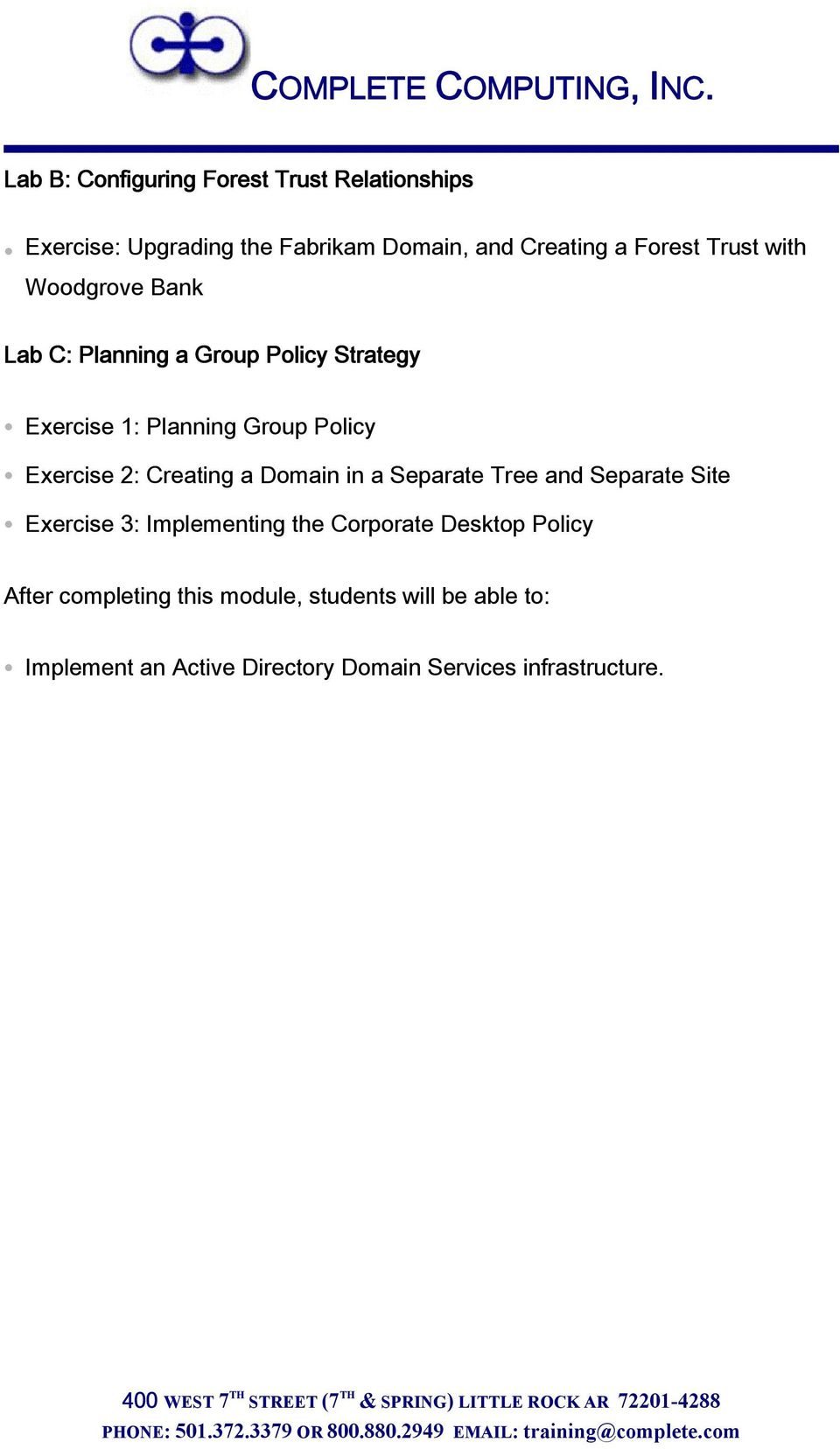 Planning Group Policy Exercise 2: Creating a Domain in a Separate Tree and Separate Site Exercise