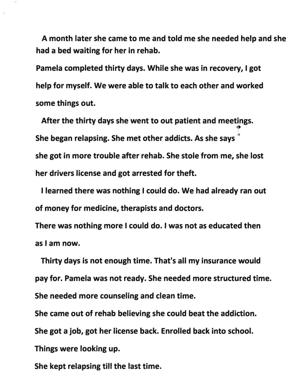 As she says ~ she got in more trouble after rehab. She stole from me, she lost her drivers license and got arrested for theft. I learned there was nothing I could do.