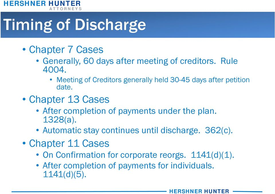 Chapter 13 Cases After completion of payments under the plan. 1328(a).