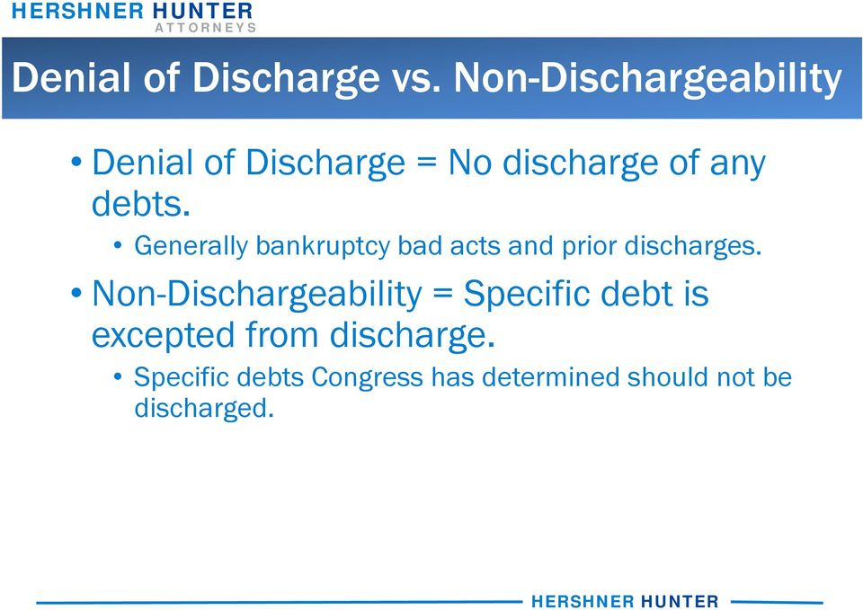 Generally bankruptcy bad acts and prior discharges.