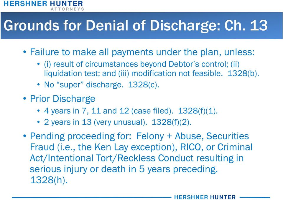 (iii) modification not feasible. 1328(b). No super discharge. 1328(c). Prior Discharge 4 years in 7, 11 and 12 (case filed). 1328(f)(1).