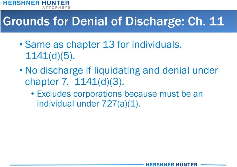 No discharge if liquidating and denial under chapter 7.