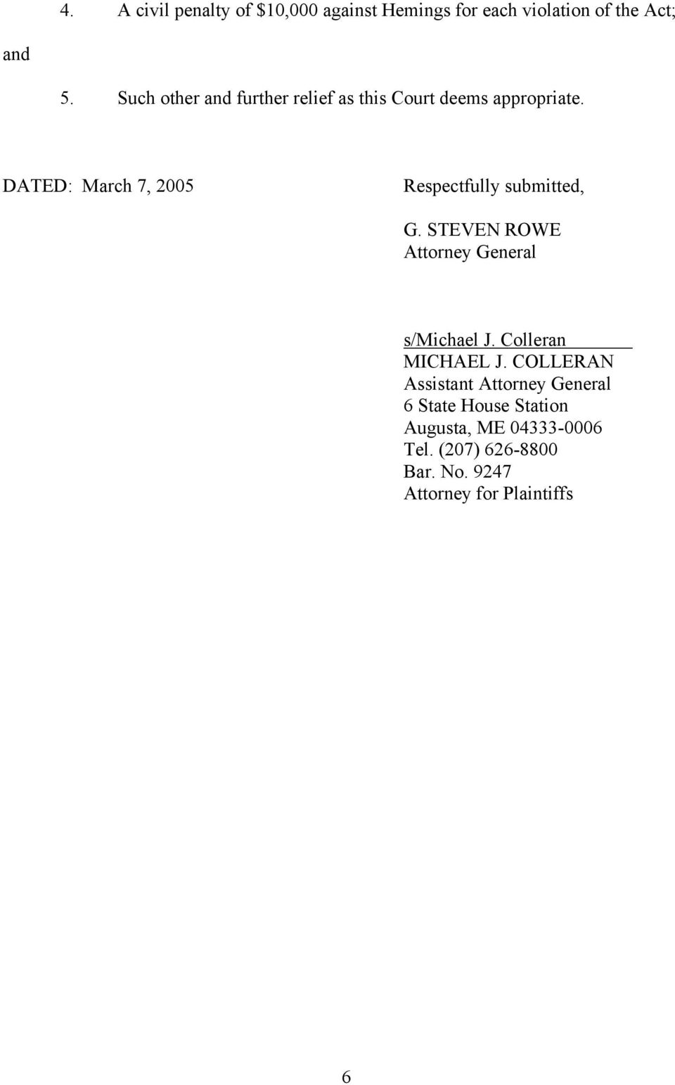 DATED: March 7, 2005 Respectfully submitted, G. STEVEN ROWE Attorney General s/michael J.