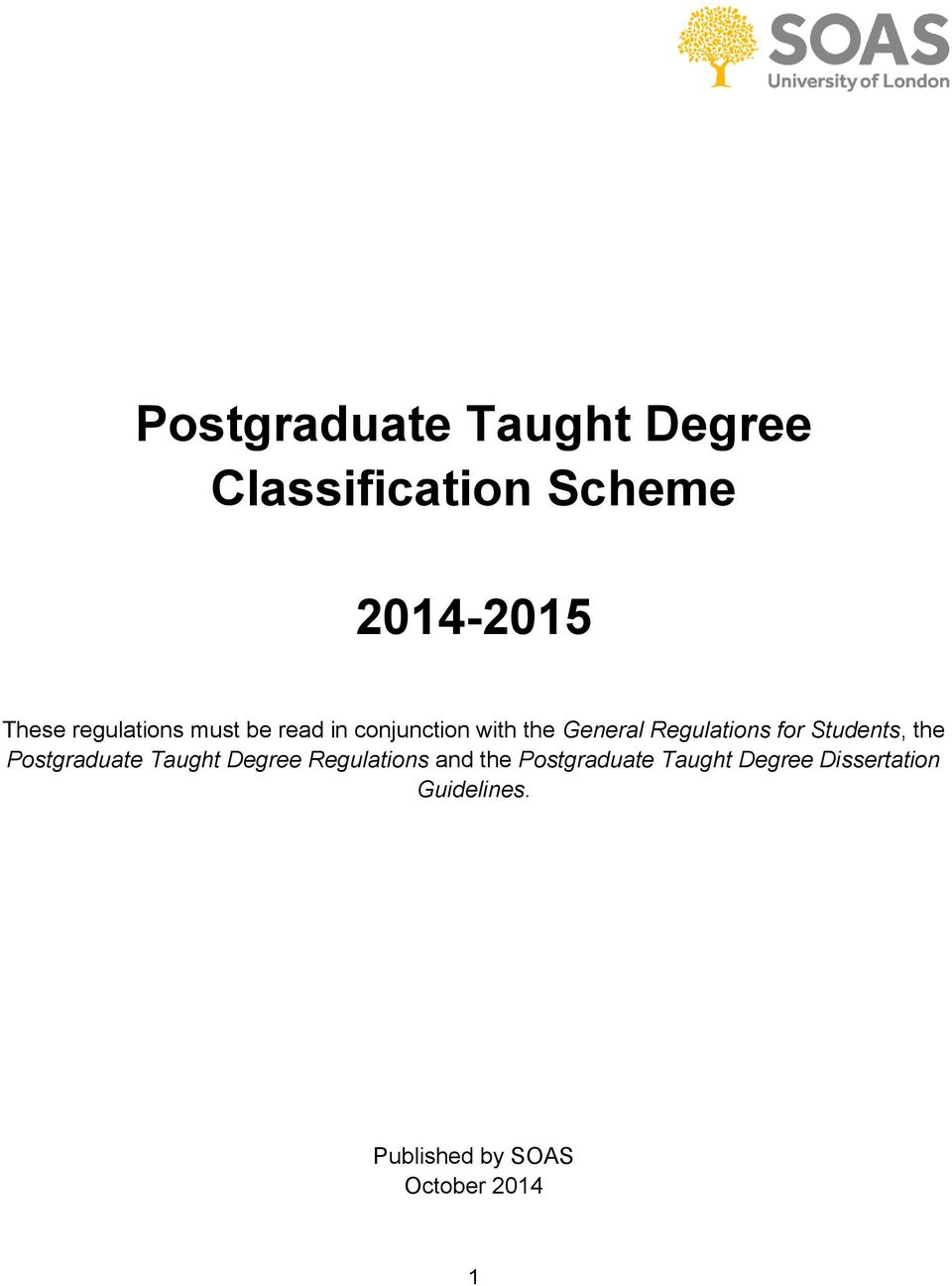 for Students, the Postgraduate Taught Degree Regulations and the