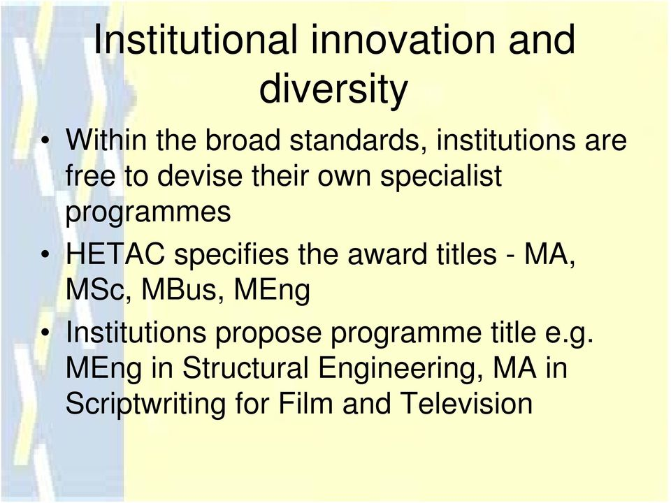specifies the award titles - MA, MSc, MBus, MEng Institutions propose