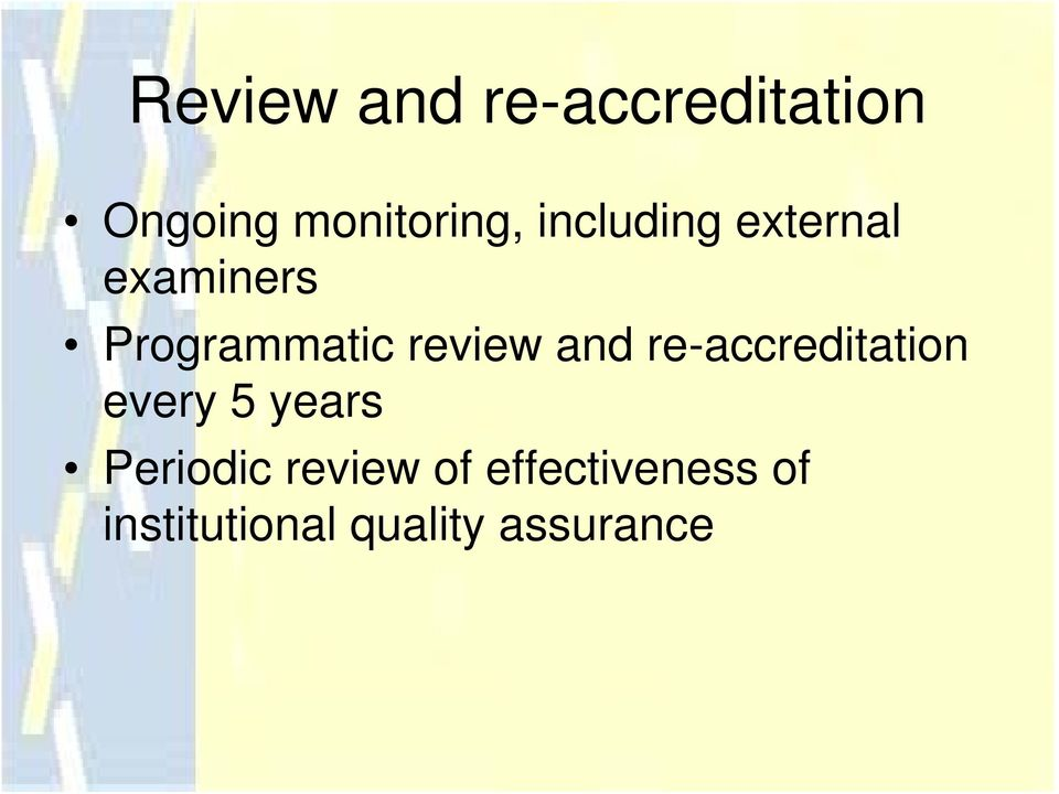 and re-accreditation every 5 years Periodic