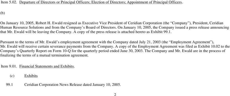 On January 10, 2005, the Company issued a press release announcing that Mr. Ewald will be leaving the Company. A copy of the press release is attached hereto as Exhibit 99.1. Pursuant to the terms of Mr.