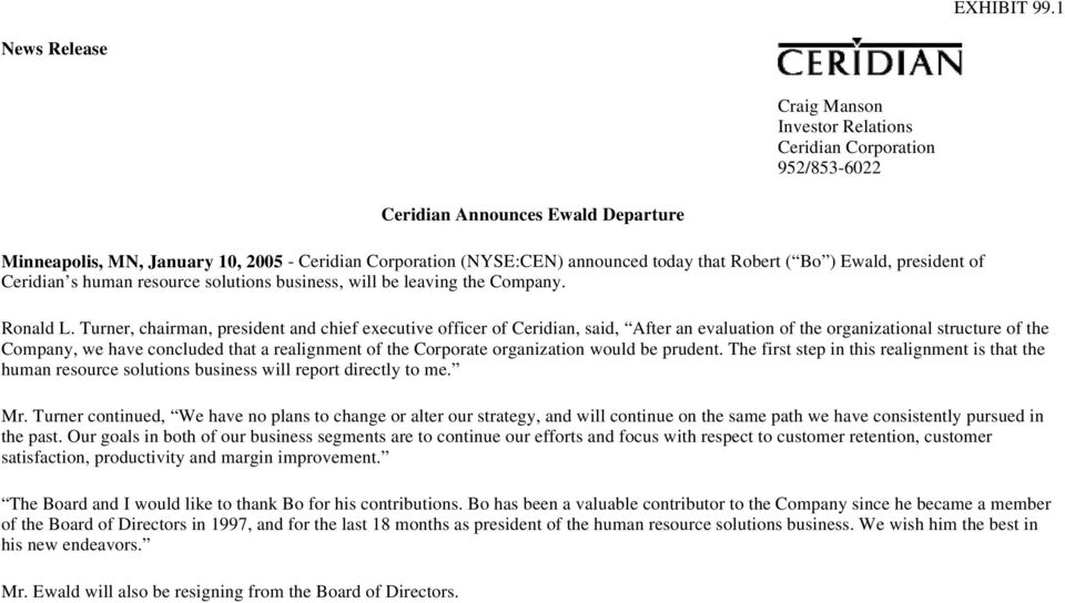 that Robert ( Bo ) Ewald, president of Ceridian s human resource solutions business, will be leaving the Company. Ronald L.