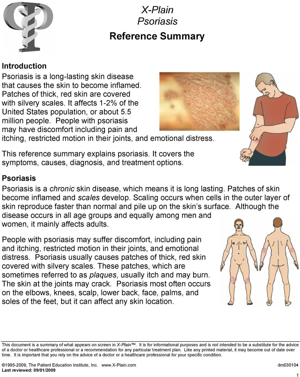 People with psoriasis may have discomfort including pain and itching, restricted motion in their joints, and emotional distress. This reference summary explains psoriasis.