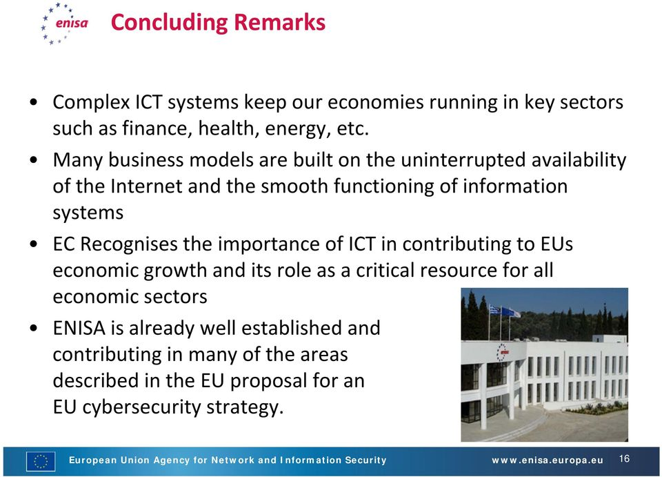 importance of ICT in contributing to EUs economic growth and its role as a critical resource for all economic sectors ENISA is already well