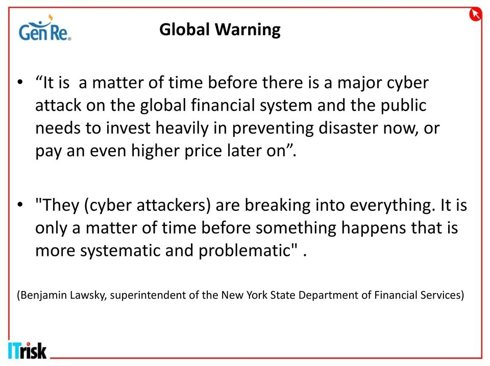 """They (cyber attackers) are breaking into everything."