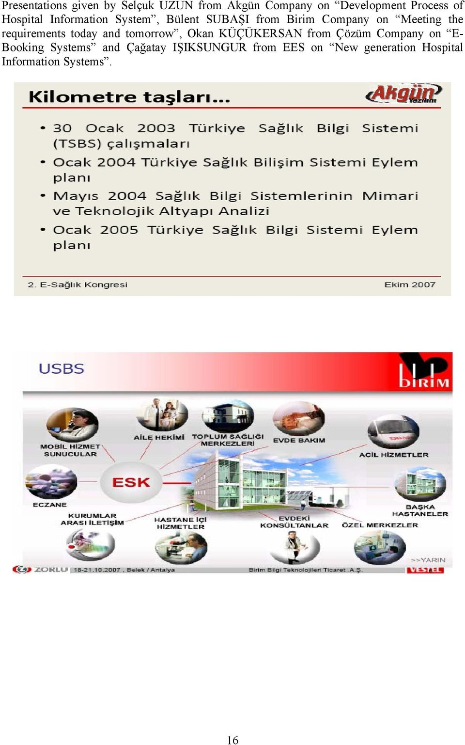 requirements today and tomorrow, Okan KÜÇÜKERSAN from Çözüm Company on E- Booking
