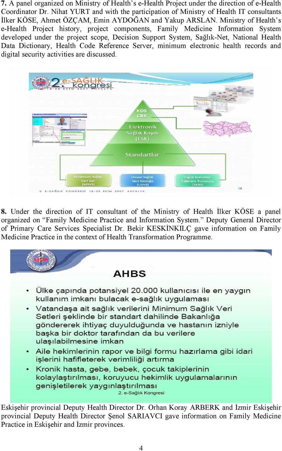 Ministry of Health s e-health Project history, project components, Family Medicine Information System developed under the project scope, Decision Support System, Sağlık-Net, National Health Data