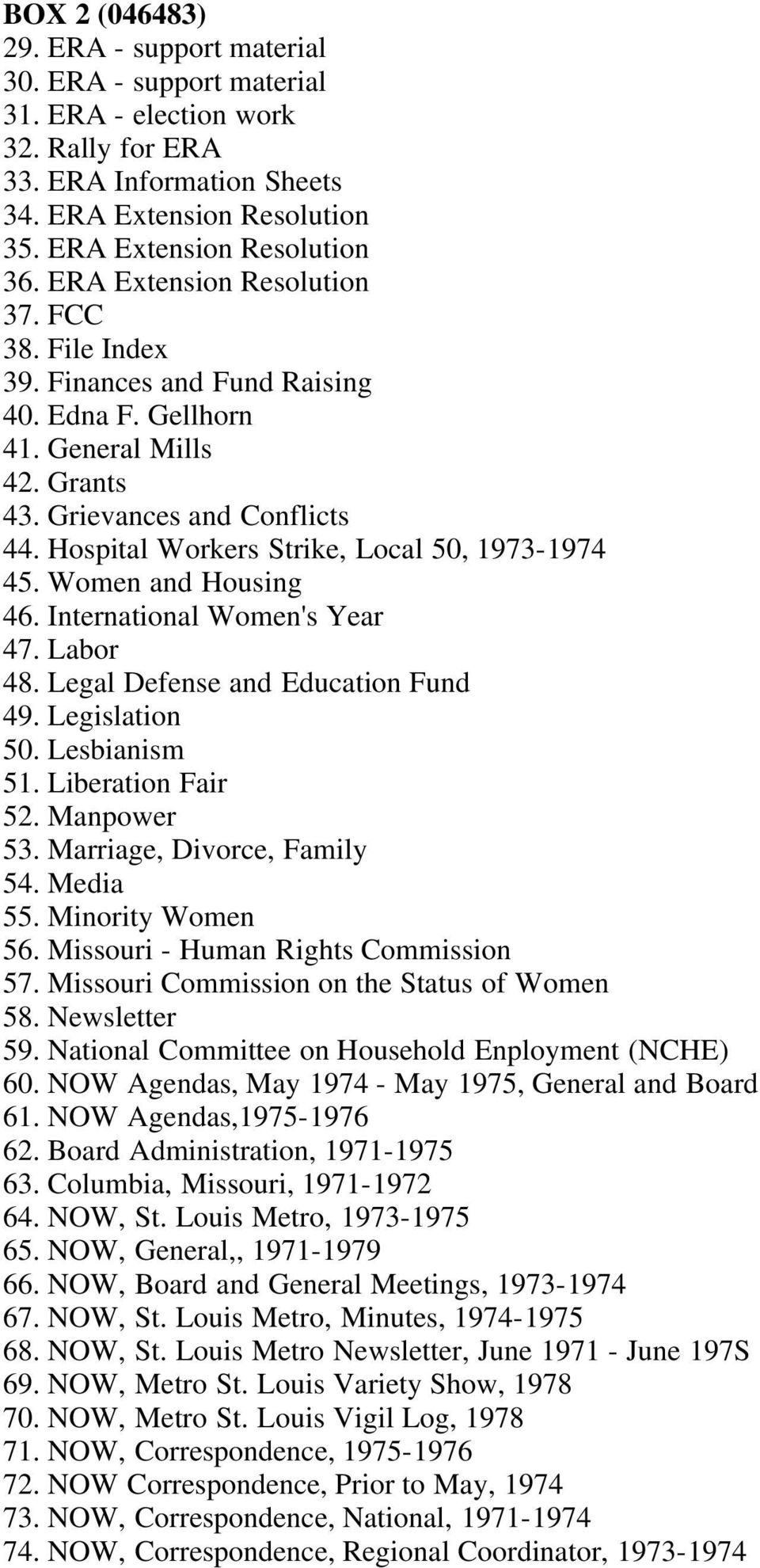 Hospital Workers Strike, Local 50, 1973-1974 45. Women and Housing 46. International Women's Year 47. Labor 48. Legal Defense and Education Fund 49. Legislation 50. Lesbianism 51. Liberation Fair 52.