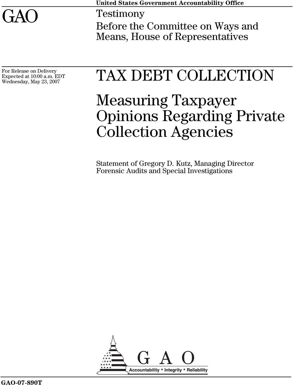 EDT Wednesday, May 23, 2007 TAX DEBT COLLECTION Measuring Taxpayer Opinions Regarding Private