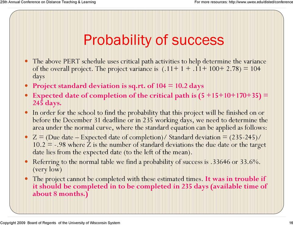 In order for the school to find the probability that this project will be finished on or before the December 31 deadline or in 235 working days, we need to determine the area under the normal curve,