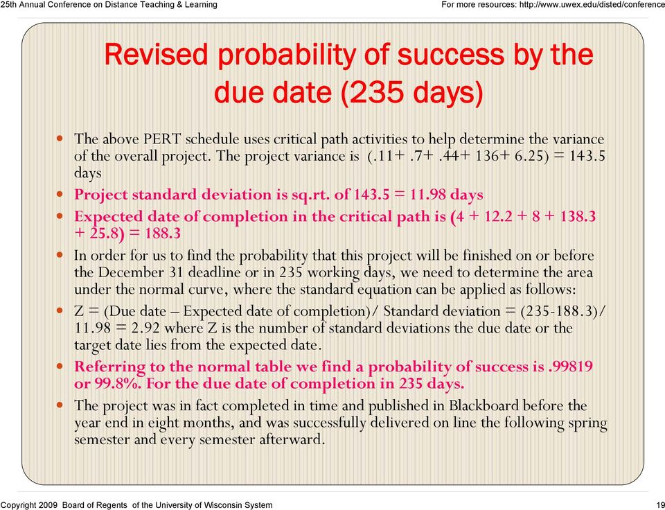 3 In order for us to find the probability that this project will be finished on or before the December 31 deadline or in 235 working days, we need to determine the area under the normal curve, where