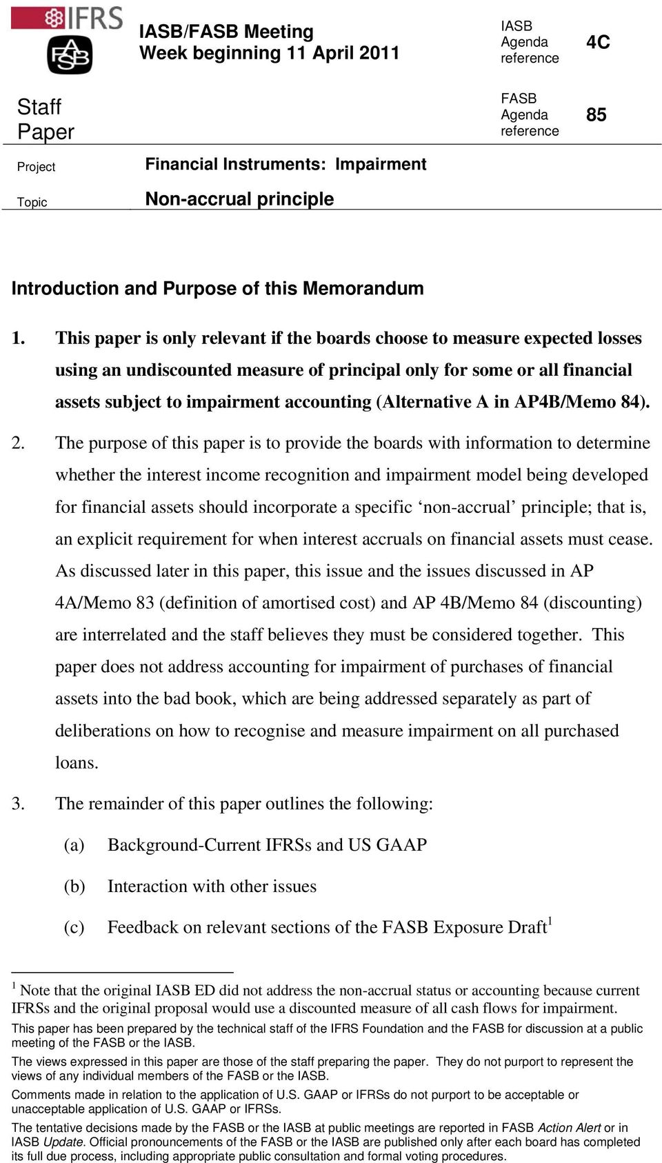 This paper is only relevant if the boards choose to measure expected losses using an undiscounted measure of principal only for some or all financial assets subject to impairment accounting