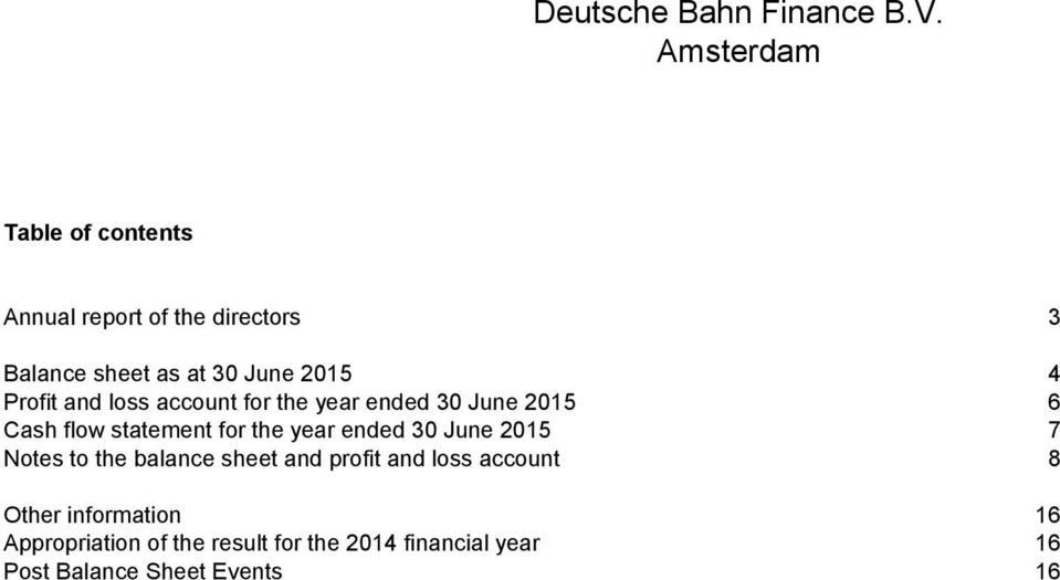 ended 30 June 2015 7 Notes to the balance sheet and profit and loss account 8 Other