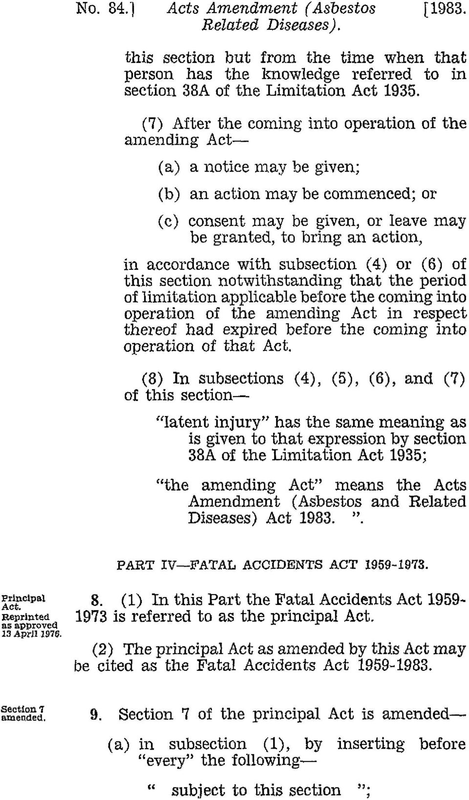 subsection (4) or (6) of this section notwithstanding that the period of limitation applicable before the coming into operation of the amending Act in respect thereof had expired before the coming