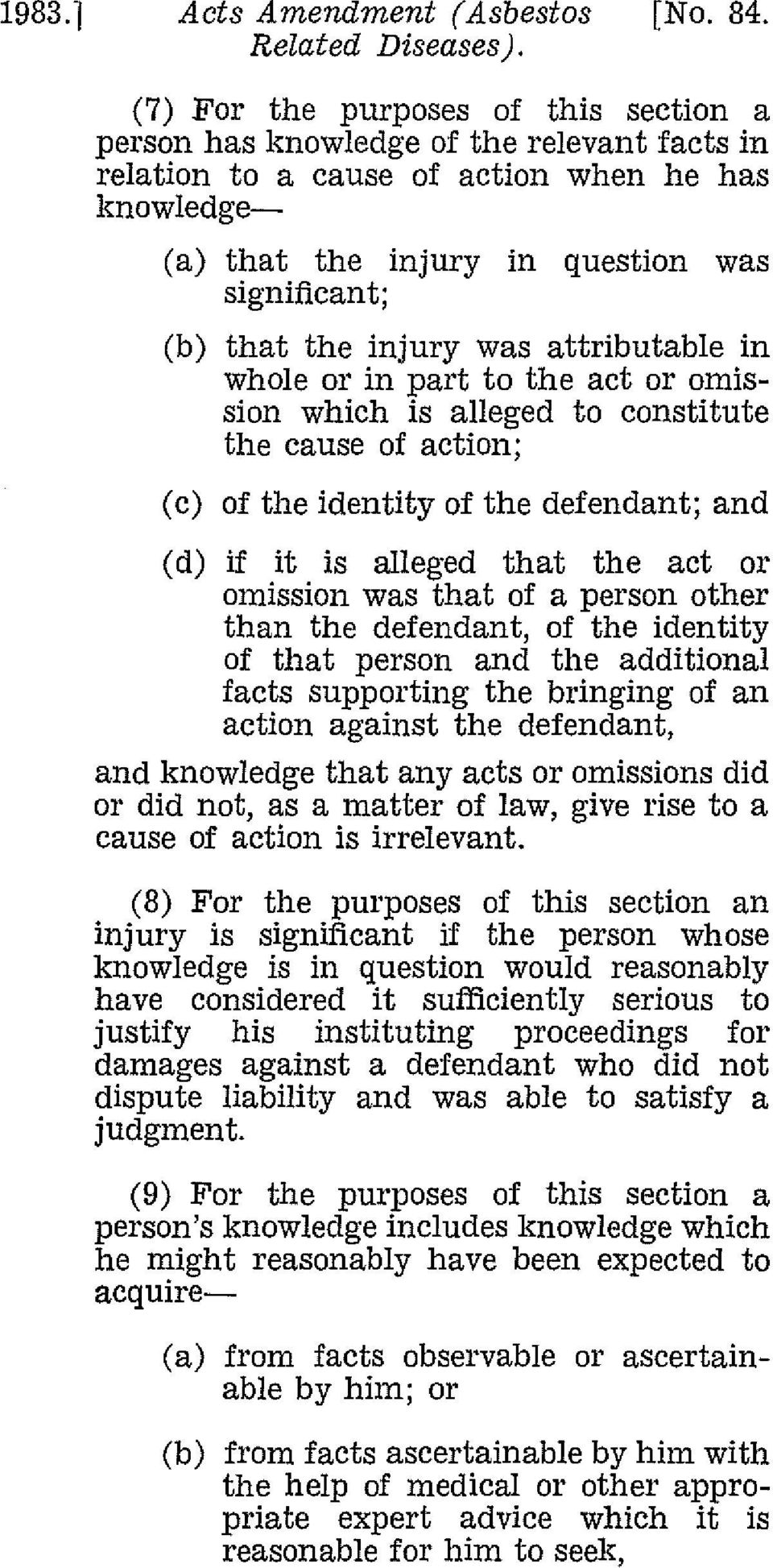 was attributable in whole or in part to the act or omission which is alleged to constitute the cause of action; (c) of the identity of the defendant; and (d) if it is alleged that the act or omission