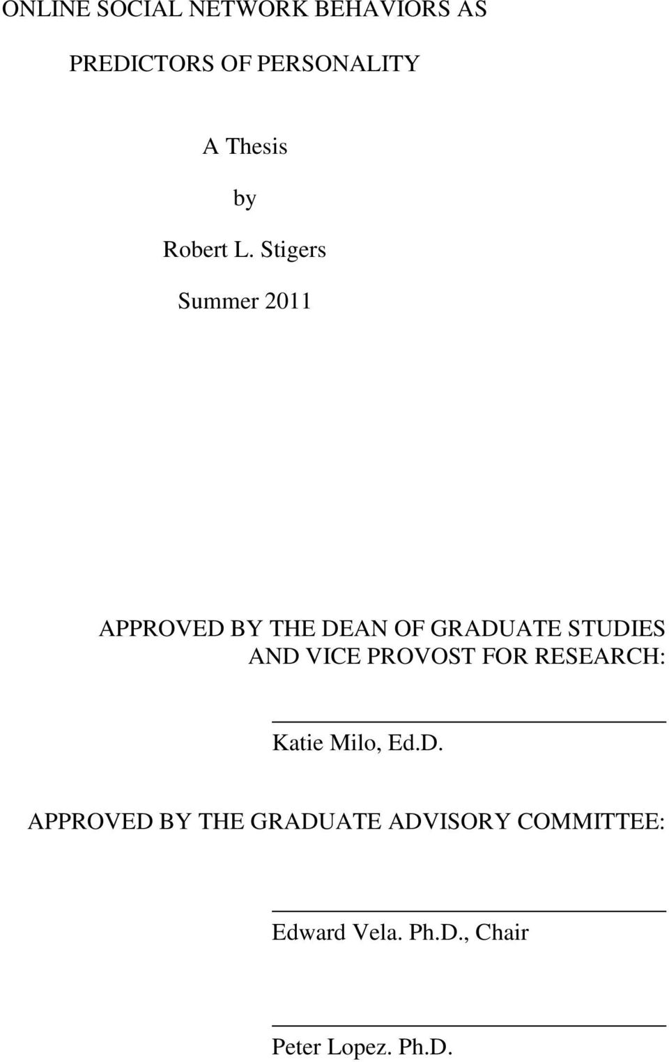 Stigers Summer 2011 APPROVED BY THE DEAN OF GRADUATE STUDIES AND VICE