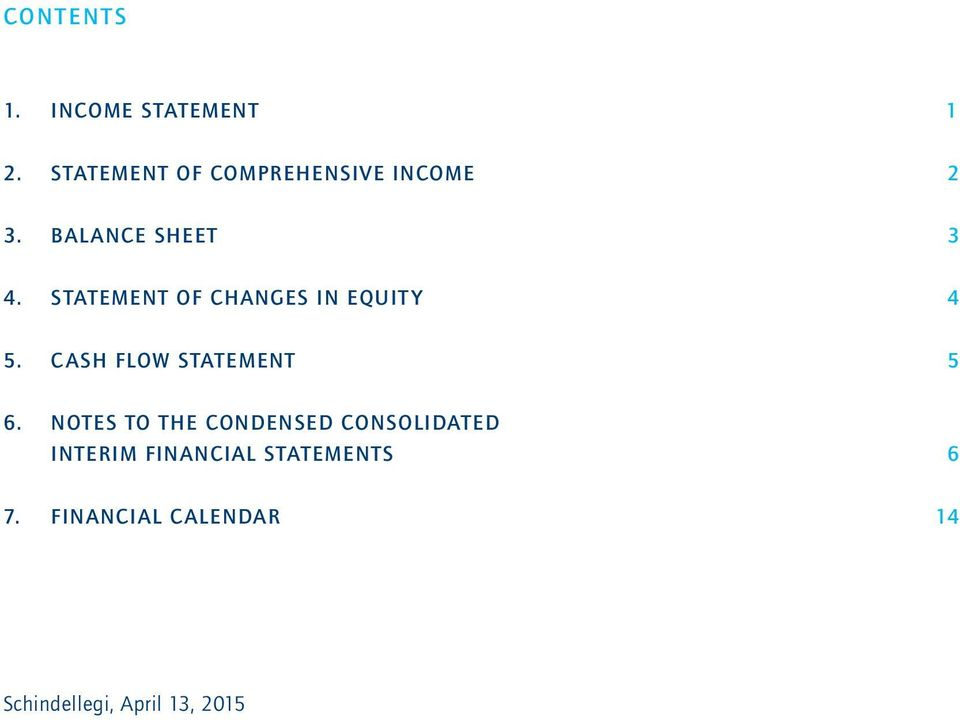 Statement of Changes in Equity 4 5. Cash Flow Statement 5 6.