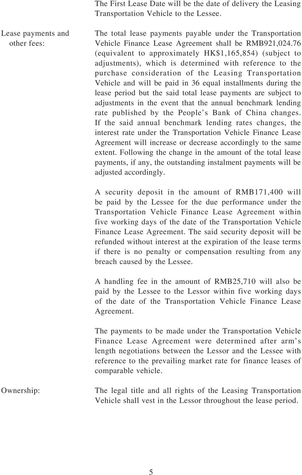 76 (equivalent to approximately HK$1,165,854) (subject to adjustments), which is determined with reference to the purchase consideration of the Leasing Transportation Vehicle and will be paid in 36
