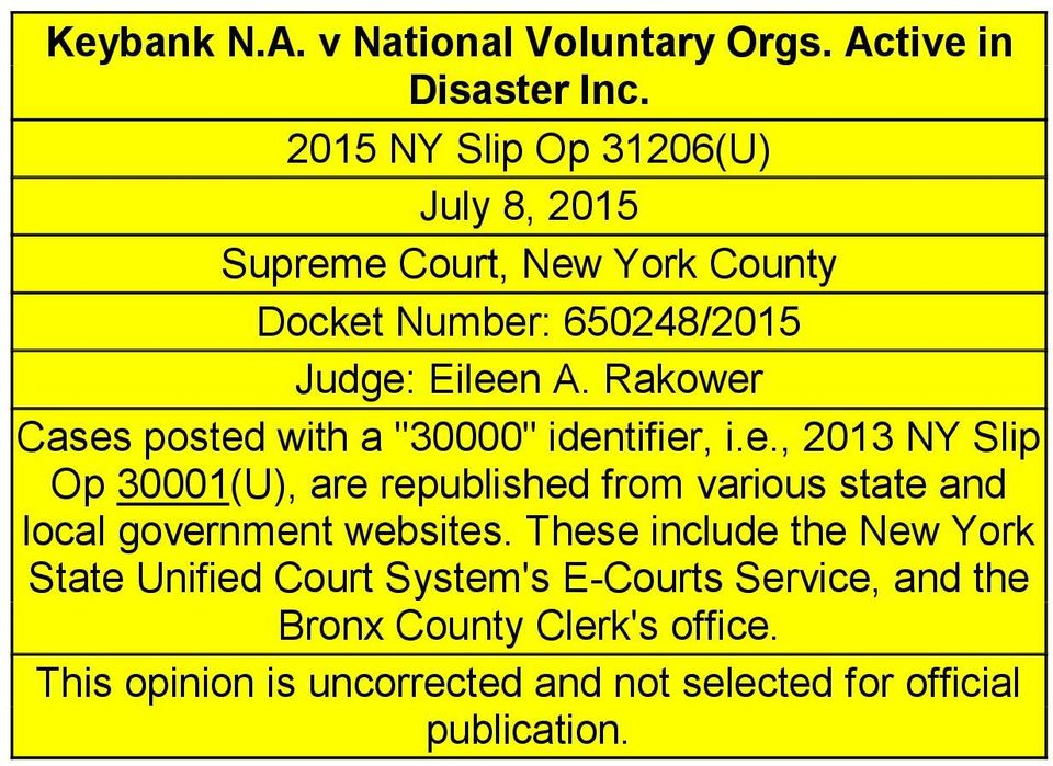 "Rakower Cases posted with a ""30000"" identifier, i.e., 2013 NY Slip Op 30001(U), are republished from various state and local government websites."