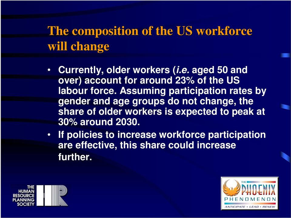 workers is expected to peak at 30% around 2030.
