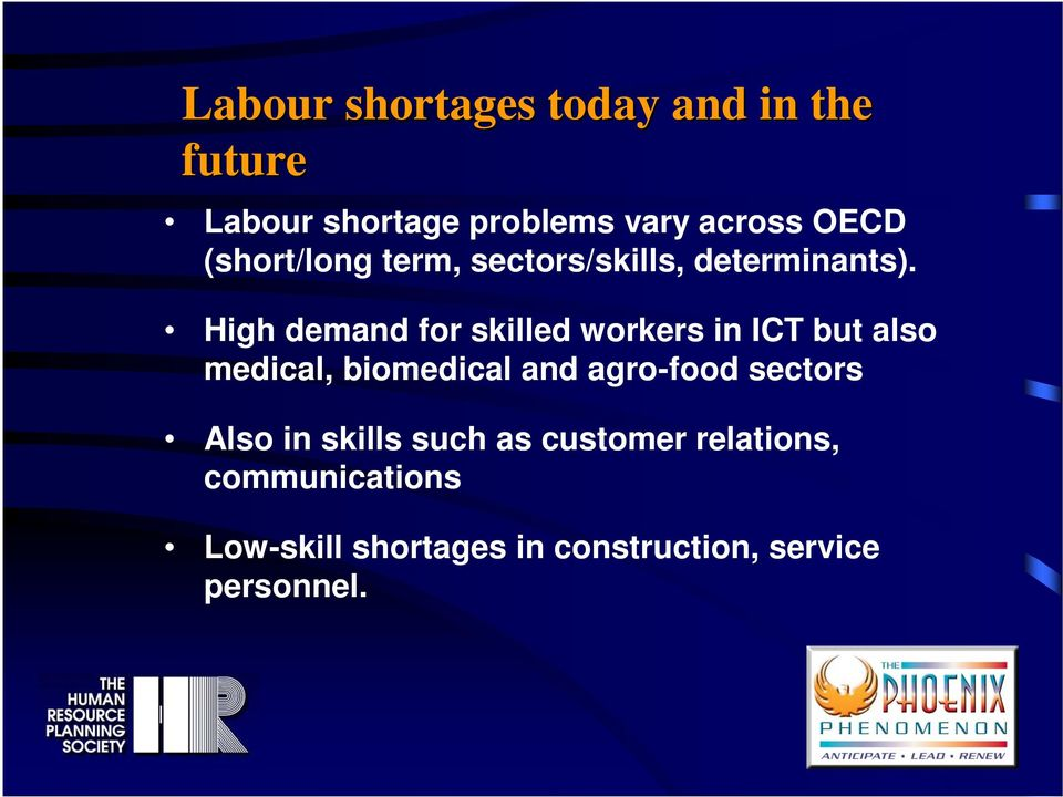 High demand for skilled workers in ICT but also medical, biomedical and agro-food