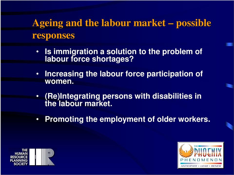 Increasing the labour force participation of women.