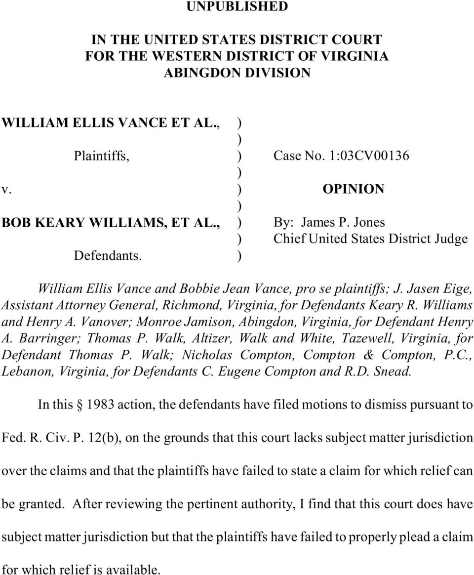 Jasen Eige, Assistant Attorney General, Richmond, Virginia, for Defendants Keary R. Williams and Henry A. Vanover; Monroe Jamison, Abingdon, Virginia, for Defendant Henry A. Barringer; Thomas P.