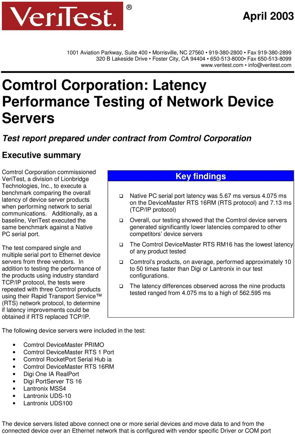 VeriTest, a division of Lionbridge Technologies, Inc., to execute a benchmark comparing the overall latency of device server products when performing network to serial communications.