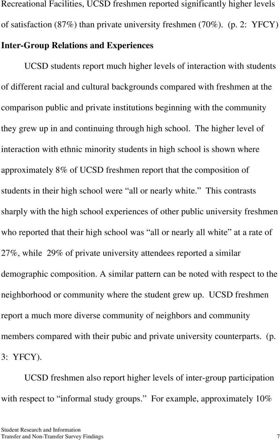 comparison public and private institutions beginning with the community they grew up in and continuing through high school.