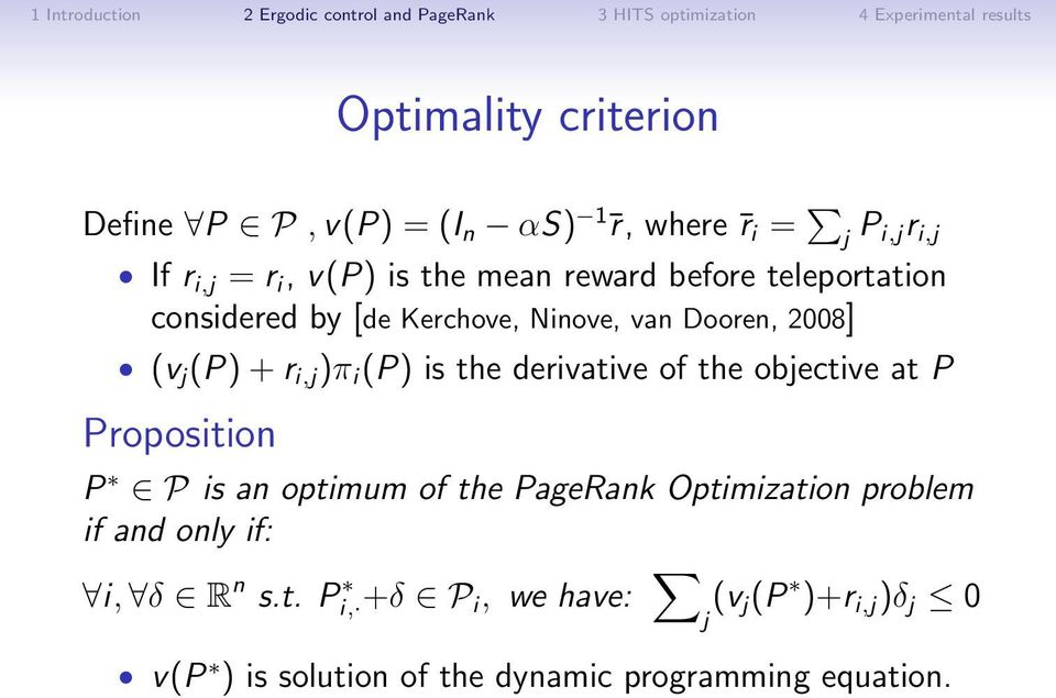 the derivative of the objective at P Proposition P P is an optimum of the PageRank Optimization problem if and