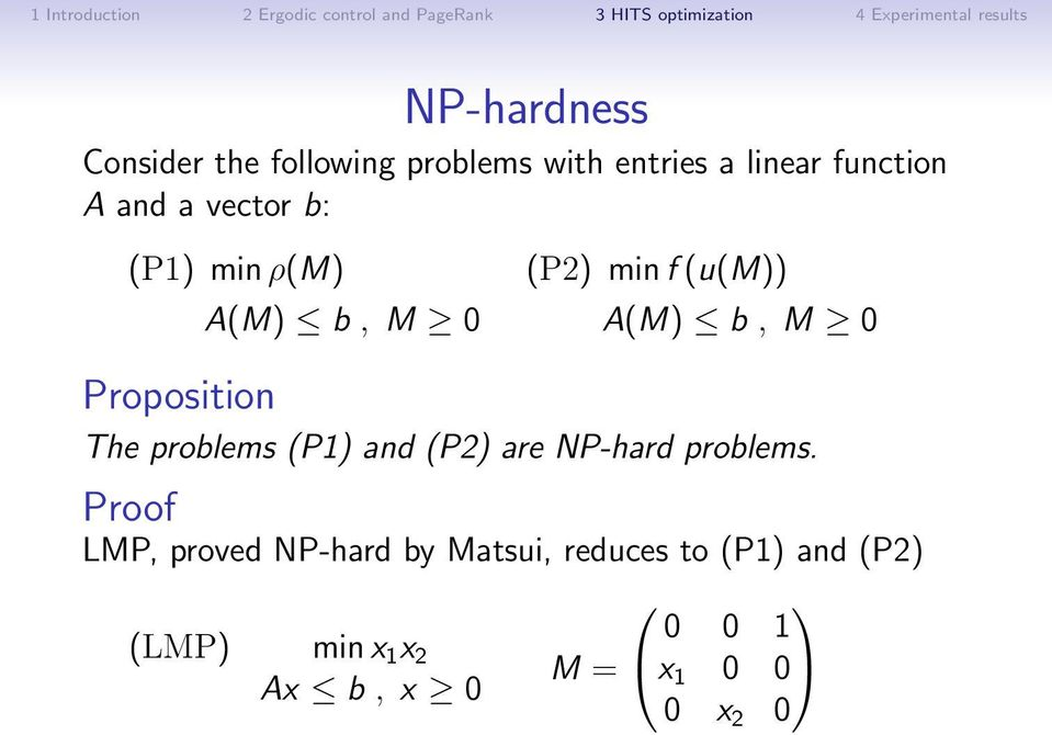 The problems (P1) and (P2) are NP-hard problems.