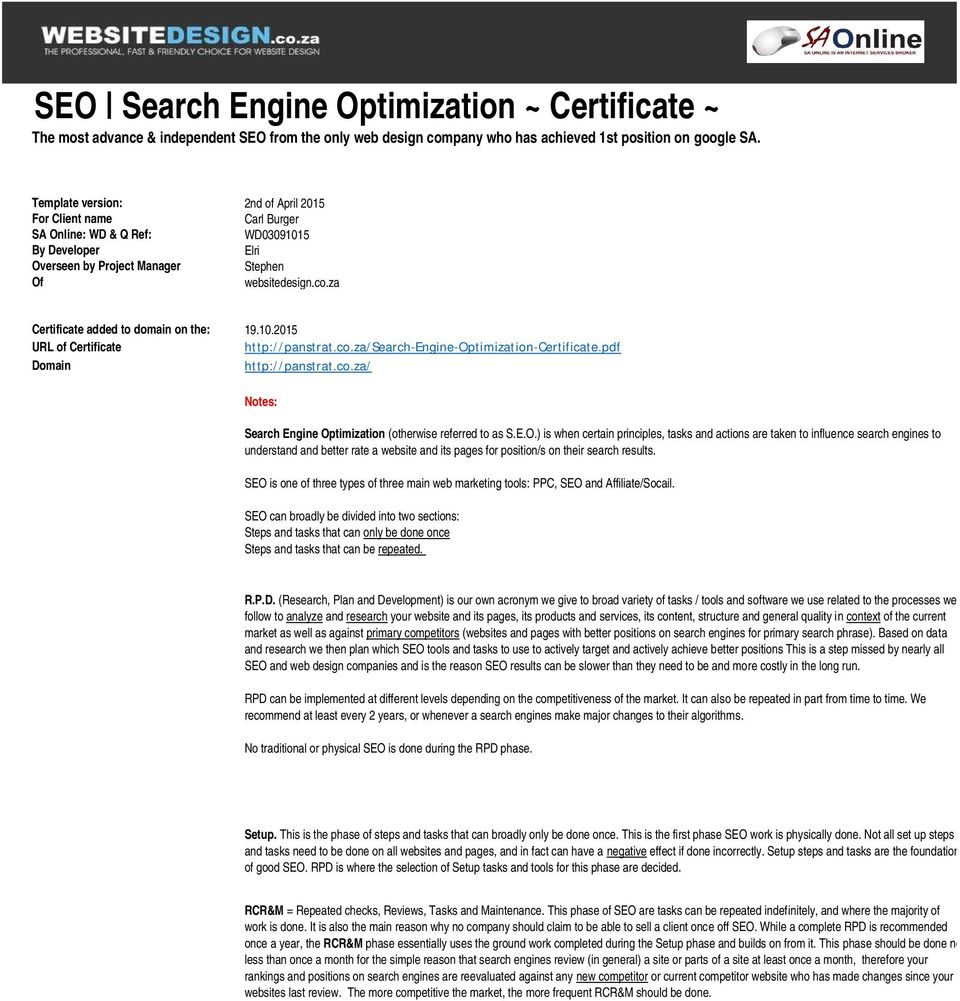 za Certificate added to domain on the: 19.10.2015 URL of Certificate http://panstrat.co.za/search-engine-optimization-certificate.pdf Domain http://panstrat.co.za/ Notes: Search Engine Optimization (otherwise referred to as S.