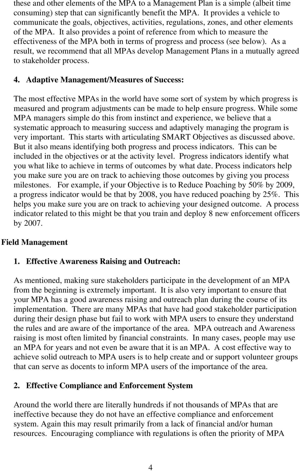 It also provides a point of reference from which to measure the effectiveness of the MPA both in terms of progress and process (see below).