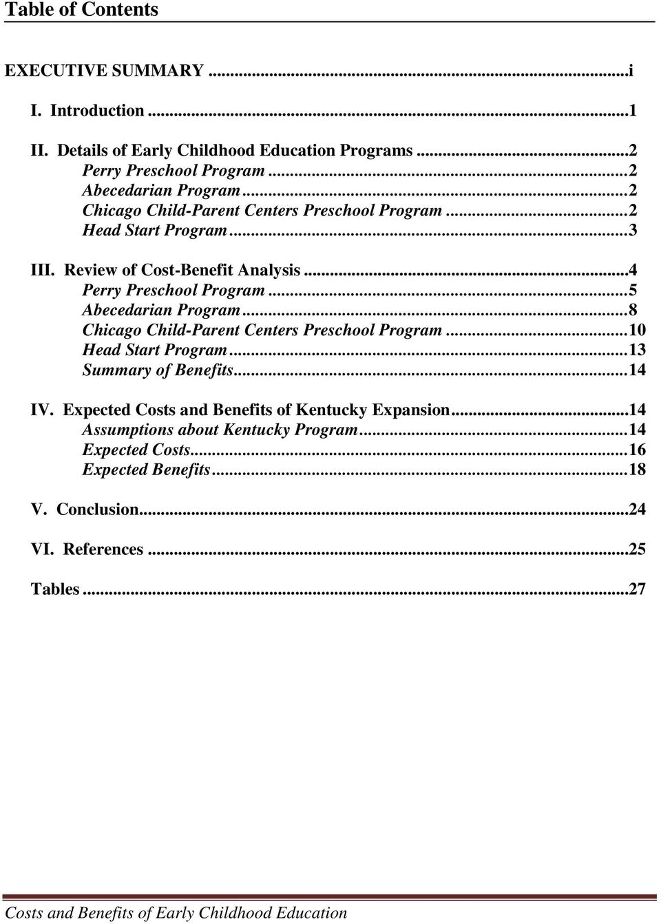..8 Chicago Child-Parent Centers Preschool Program...10 Head Start Program...13 Summary of Benefits...14 IV. Expected Costs and Benefits of Kentucky Expansion.