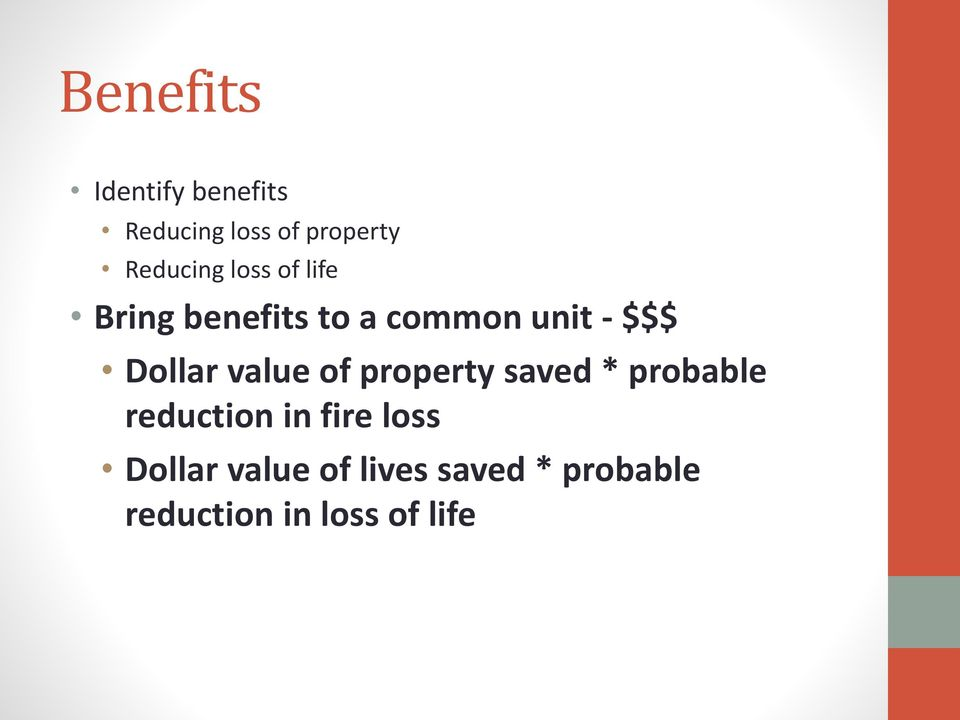 Dollar value of property saved * probable reduction in fire