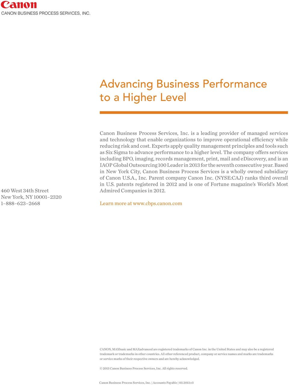 Experts apply quality management principles and tools such as Six Sigma to advance performance to a higher level.