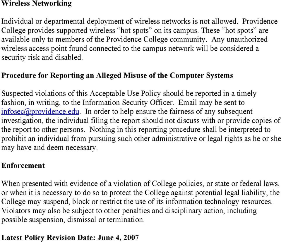 Any unauthorized wireless access point found connected to the campus network will be considered a security risk and disabled.