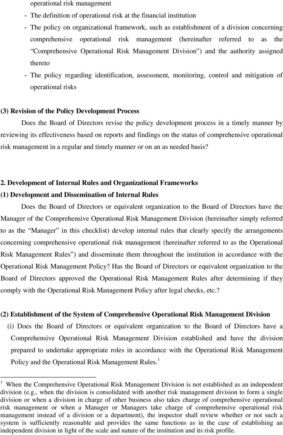 monitoring, control and mitigation of operational risks (3) Revision of the Policy Development Process Does the Board of Directors revise the policy development process in a timely manner by