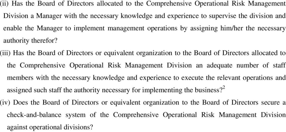 (iii) Has the Board of Directors or equivalent organization to the Board of Directors allocated to the Comprehensive Operational Risk Management Division an adequate number of staff members with the