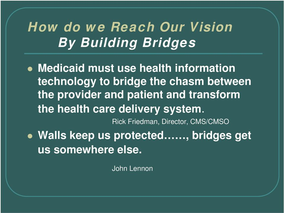 patient and transform the health care delivery system.