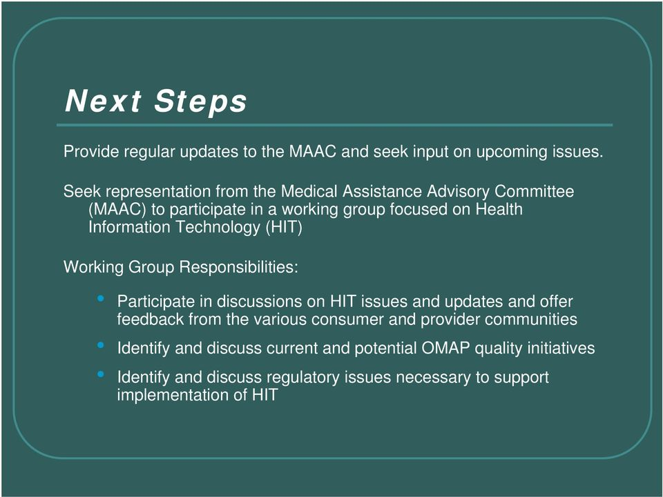 Information Technology (HIT) Working Group Responsibilities: Participate in discussions on HIT issues and updates and offer feedback