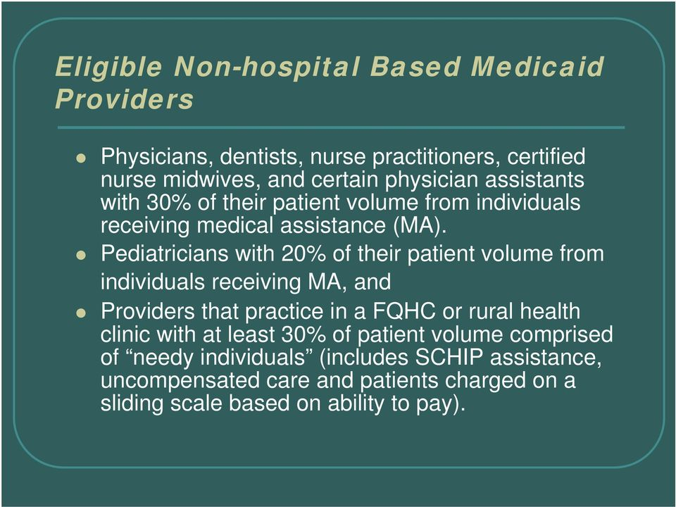 Pediatricians with 20% of their patient volume from individuals receiving MA, and Providers that practice in a FQHC or rural health