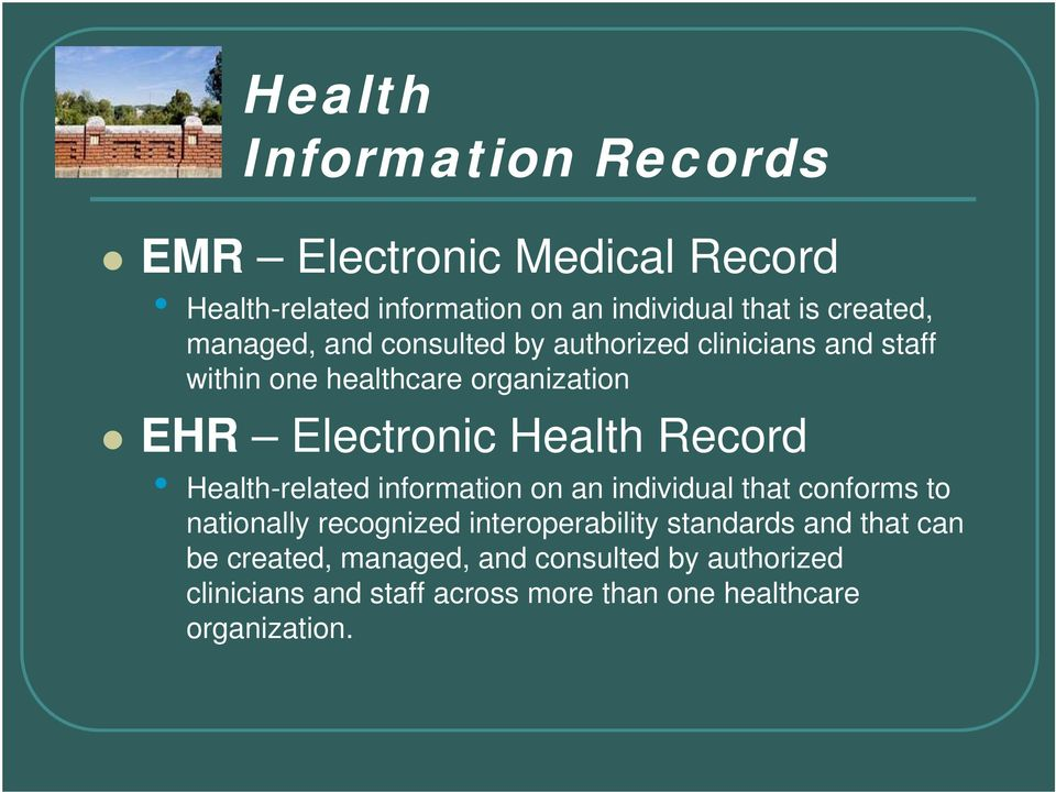Record Health-related information on an individual that conforms to nationally recognized interoperability standards